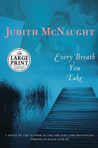 9780375434822: Every Breath You Take: A Novel (Random House Large Print)