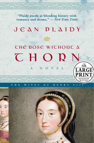 9780375434853: The Rose Without a Thorn, The Wives of Henry VIII (First Large Print Edition)