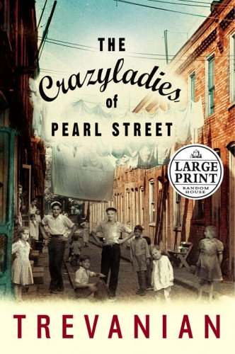 9780375434952: The Crazyladies Of Pearl Street: A Novel