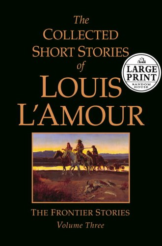 9780375435355: The Collected Short Stories of Louis L'Amour: Volume 3