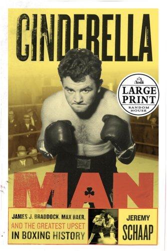 9780375435430: Cinderella Man: James J. Braddock, Max Baer and the Greatest Upset in Boxing History (Random House Large Print)
