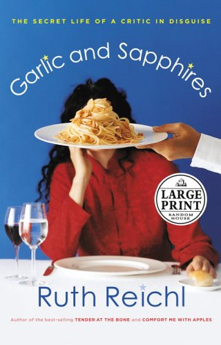 9780375435461: Garlic and Sapphires (Random House Large Print)
