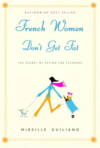 9780375435485: French Women Don't Get Fat: The Secret of Eating for Pleasure [large print]