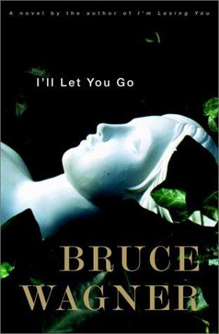 9780375500022: I'll Let You Go: A Novel