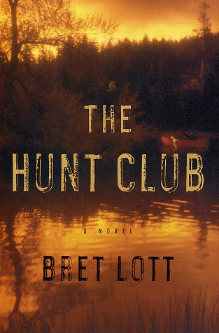 The Hunt Club: A Novel (0375500146) by Lott, Bret