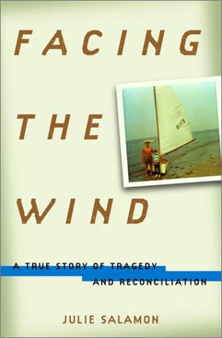 9780375500220: Facing the Wind: A True Story of Tragedy and Reconciliation