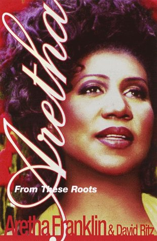 9780375500336: Aretha: From These Roots