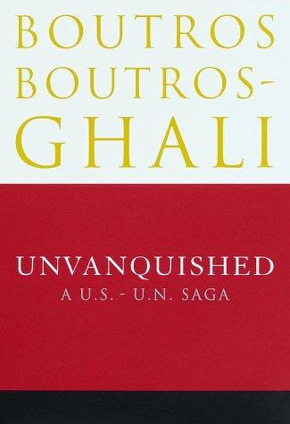 9780375500503: Unvanquished: A U.S.- U.N. Saga