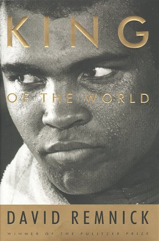 9780375500657: King of the World: Muhammad Ali and the Rise of an American Hero