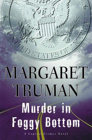 Murder in Foggy Bottom.: TRUMAN, Margaret.