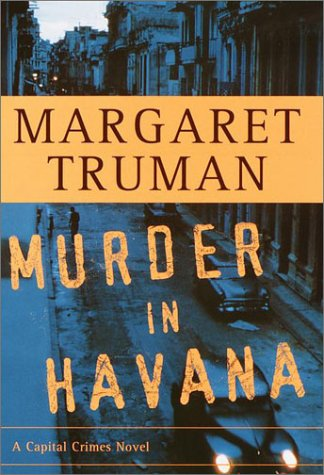 Murder in Havana (A Capital Crimes Novel): Truman, Margaret; Magaret