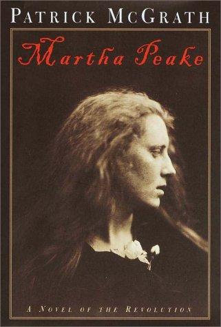 9780375500817: Martha Peake: A Novel of the Revolution
