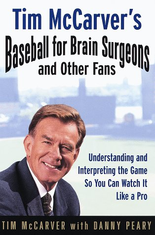 9780375500855: Tim McCarver's Baseball for Brain Surgeons & Other Fans