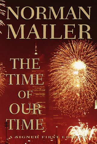 THE TIME OF OUR TIME: Mailer, Norman