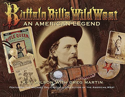 9780375501067: Buffalo Bill's Wild West: An American Legend- Featuring the Michael Del Castello Collection of the American West