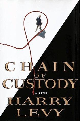 Chain of Custody: A Novel: Levy, Harry