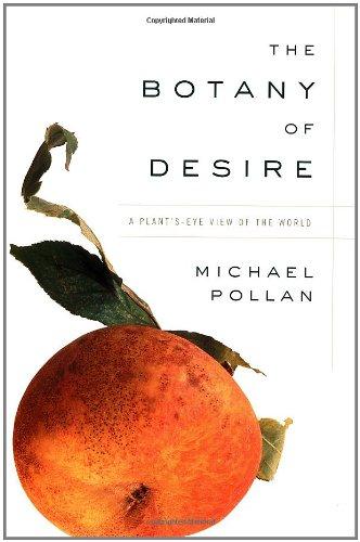 The Botany of Desire: Pollan, Michael