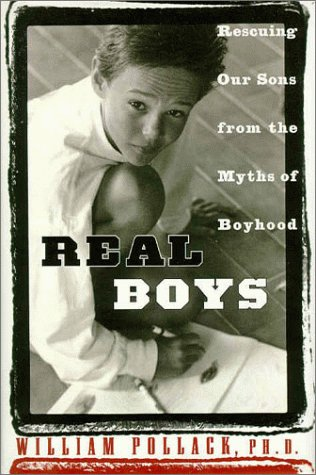 9780375501319: Real Boys: Rescuing Our Sons from the Myths of Boyhood