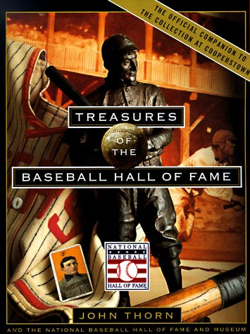 Treasures of the Baseball Hall of Fame: The Official Companion to the Collection at Cooperstown: ...