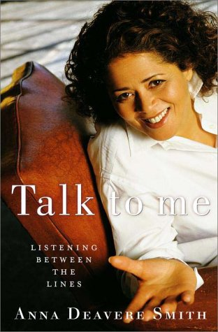 Talk to Me: Listening Between the Lines: Smith, Anna Deavere