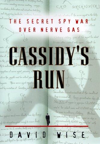 9780375501531: Cassidy's Run: The Secret Spy War Over Nerve Gas