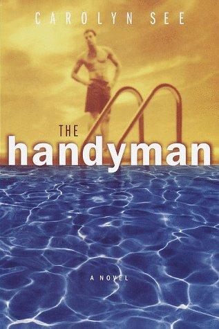 The Handyman: A Novel: See, Carolyn