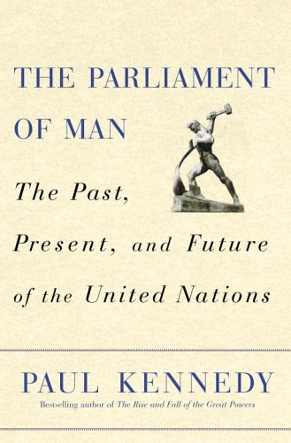 9780375501654: The Parliament of Man: The Past, Present, And Future Of The United Nations
