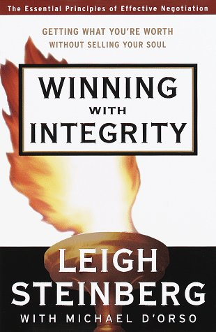 Winning With Integrity: Getting What Youre Worth Without Selling Your Soul: Steinberg, Leigh; ...