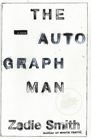 The Autograph Man ***SIGNED***: Zadie Smith