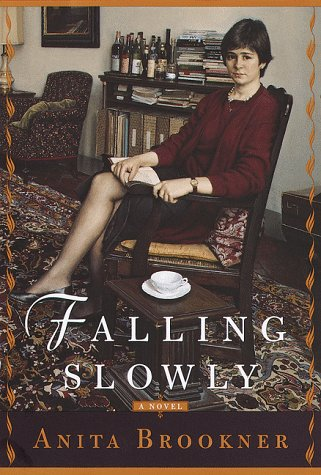 Falling Slowly: A Novel: Brookner, Anita