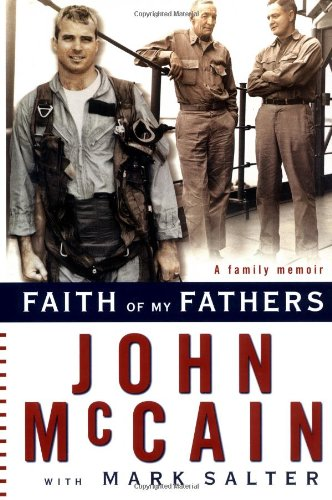 FAITH OF MY FATHERS: McCain, John with Mark Salter