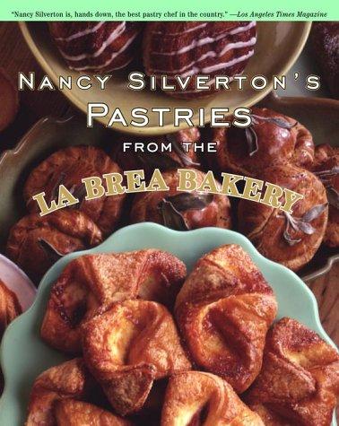 9780375501937: Nancy Silverton's Pastries from the La Brea Bakery