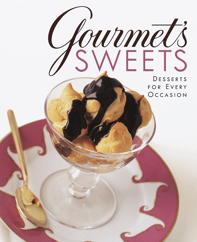 9780375502002: Gourmet's Sweets:: Desserts for Every Occasion