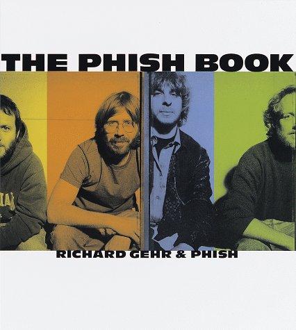 The Phish Book: Richard Gehr, Phish