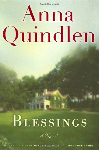 BLESSINGS: A Novel (SIGNED): Quindlen, Anna