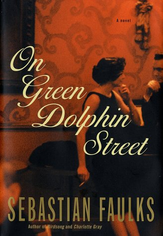 On Green Dolphin Street: Faulks, Sebastian
