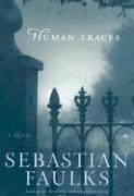 9780375502262: Human Traces: A Novel