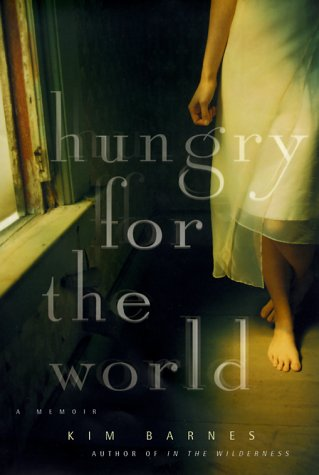 Hungry for the World: A Memoir (Signed By Author): Barnes, Kim