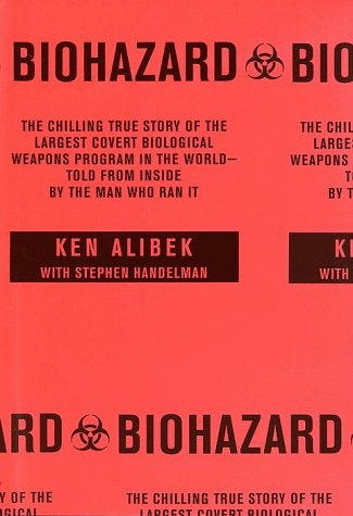 9780375502316: Biohazard: The Chilling True Story of the Largest Covert Biological Weapons Program in the World--Told from Inside by the Man Who Ran It