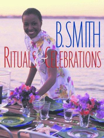 9780375502361: B. Smith: Rituals & Celebrations