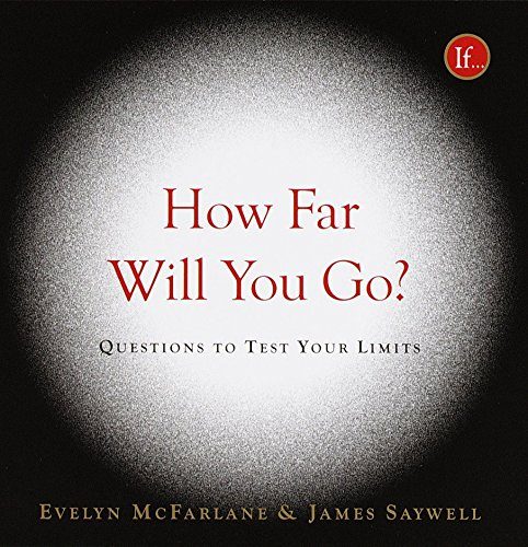 How Far Will You Go?: Questions to: McFarlane, Evelyn; Saywell,