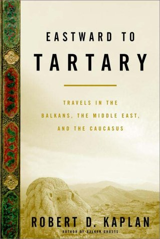 9780375502729: Eastward to Tartary: Travels in the Balkans, the Middle East, and the Caucasus