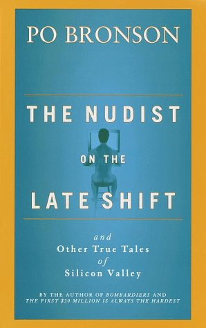 THE NUDIST ON THE LATE SHIFT, And Other True Stories of Silicon Valley.: Bronson, Po.