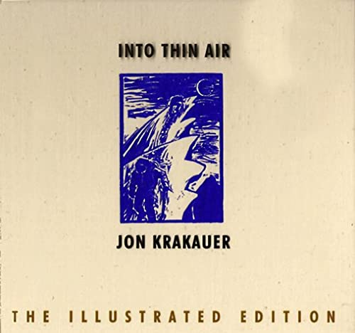 INTO THIN AIR. THE ILLUSTRATED EDITION. A PERSONAL ACCOUNT OF THE MOUNT EVEREST DISASTER: KRAKAUER,...