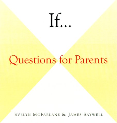 If . . .: Questions for Parents: McFarlane, Evelyn, Saywell,