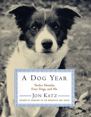 9780375502972: A Dog Year: Twelve Months, Four Dogs, and Me