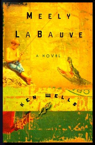 Meely La Bauve * S I G N E D * - FIRST EDITION -: Wells, Ken