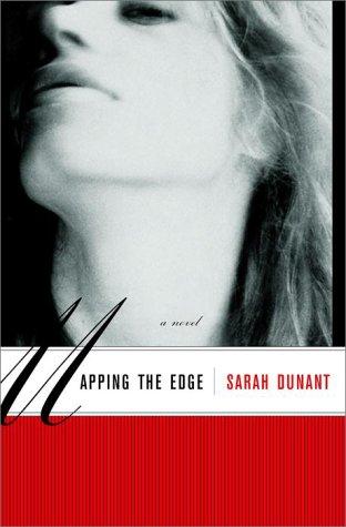 Mapping the Edge: A Novel: Dunant, Sarah