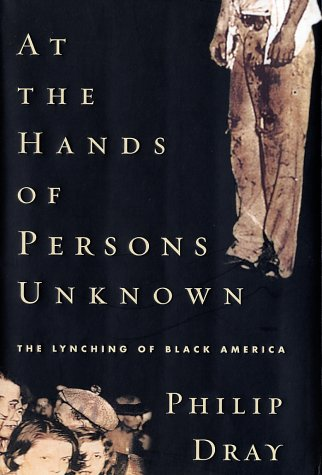 9780375503245: At the Hands of Persons Unknown: The Lynching of Black America