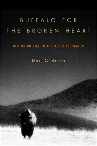 9780375503252: Buffalo for the Broken Heart: Restoring Life to a Black Hills Ranch